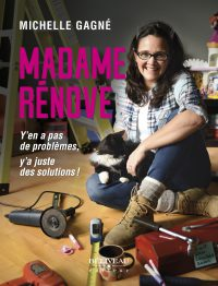 Madame Rénove, rénovations, Michelle Gagné